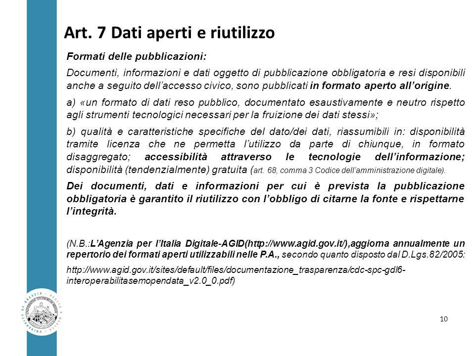 Art. 7 Dati aperti e riutilizzo Formati delle pubblicazioni: Documenti, informazioni e dati oggetto di pubblicazione obbligatoria e resi disponibili a