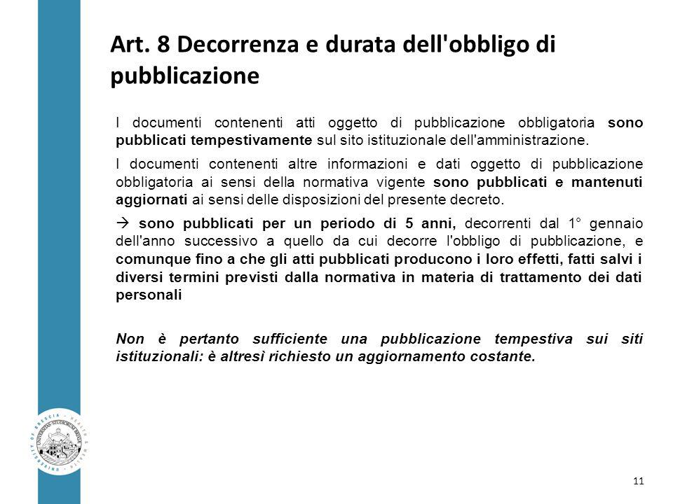Art. 8 Decorrenza e durata dell'obbligo di pubblicazione I documenti contenenti atti oggetto di pubblicazione obbligatoria sono pubblicati tempestivam