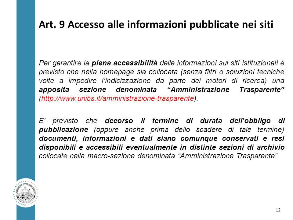 Art. 9 Accesso alle informazioni pubblicate nei siti Per garantire la piena accessibilità delle informazioni sui siti istituzionali è previsto che nel