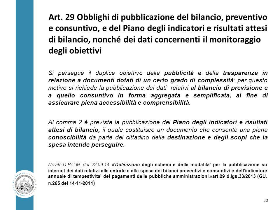 Art. 29 Obblighi di pubblicazione del bilancio, preventivo e consuntivo, e del Piano degli indicatori e risultati attesi di bilancio, nonché dei dati