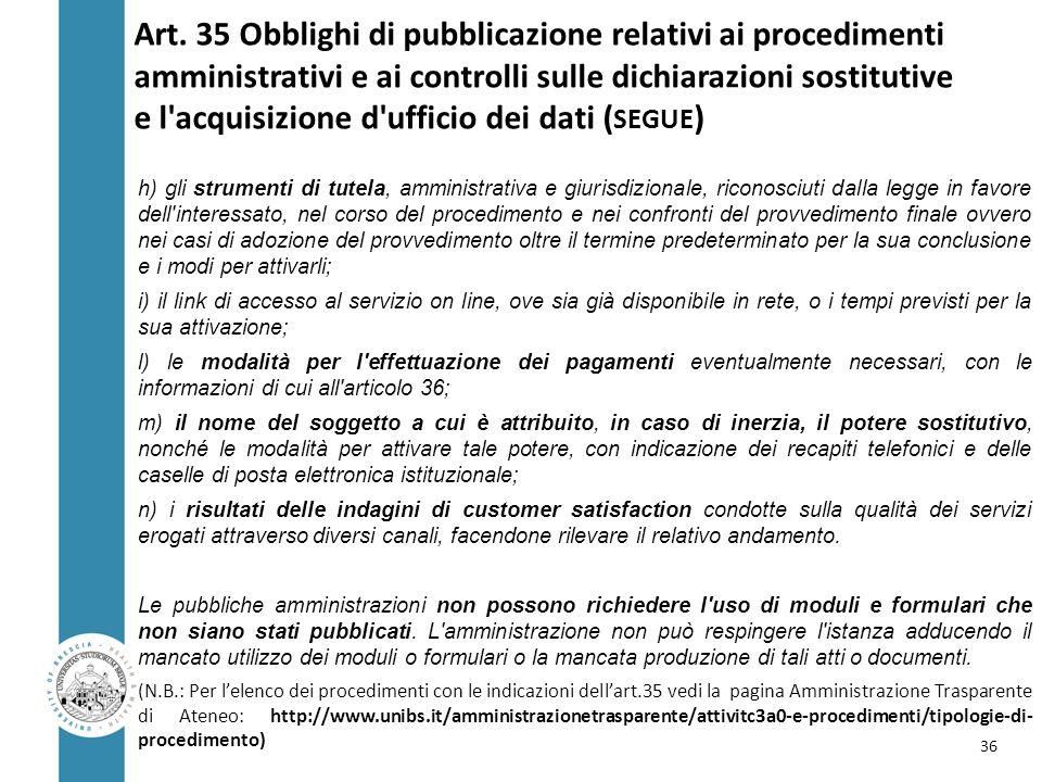 Art. 35 Obblighi di pubblicazione relativi ai procedimenti amministrativi e ai controlli sulle dichiarazioni sostitutive e l'acquisizione d'ufficio de