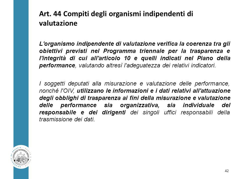 Art. 44 Compiti degli organismi indipendenti di valutazione L'organismo indipendente di valutazione verifica la coerenza tra gli obiettivi previsti ne