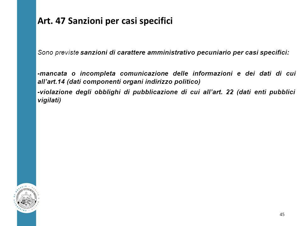 Art. 47 Sanzioni per casi specifici Sono previste sanzioni di carattere amministrativo pecuniario per casi specifici: -mancata o incompleta comunicazi