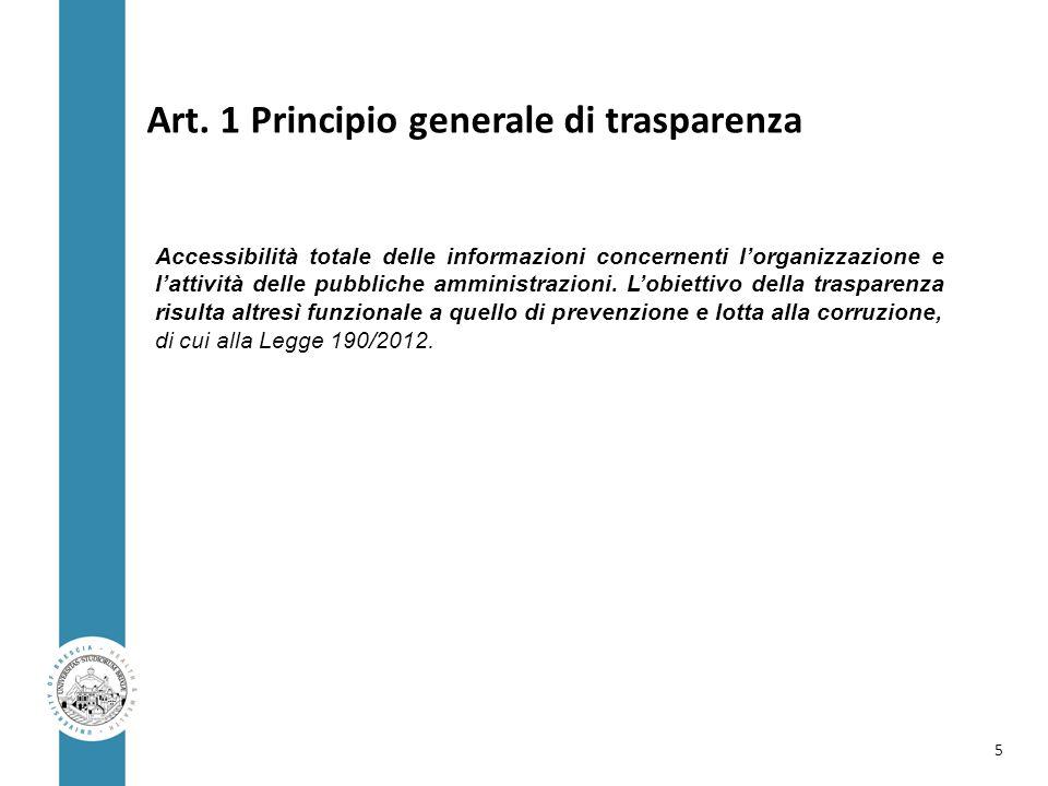 Art. 1 Principio generale di trasparenza Accessibilità totale delle informazioni concernenti l'organizzazione e l'attività delle pubbliche amministraz