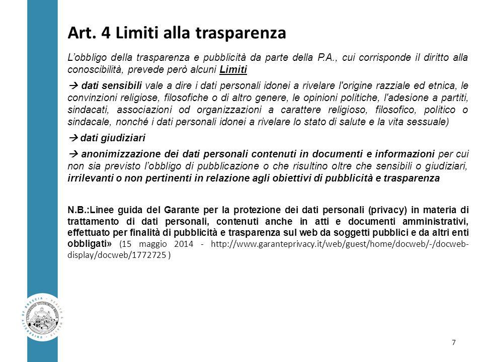 Art. 4 Limiti alla trasparenza L'obbligo della trasparenza e pubblicità da parte della P.A., cui corrisponde il diritto alla conoscibilità, prevede pe