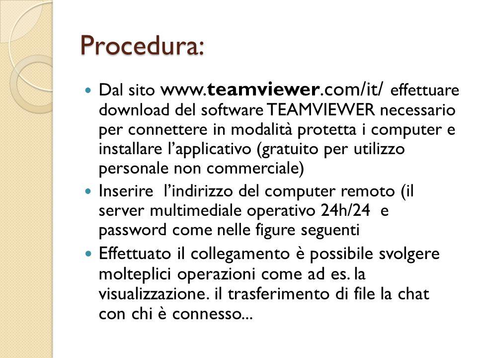 Procedura: Dal sito www.teamviewer.com/it/  effettuare download del software TEAMVIEWER necessario per connettere in modalità protetta i computer e i