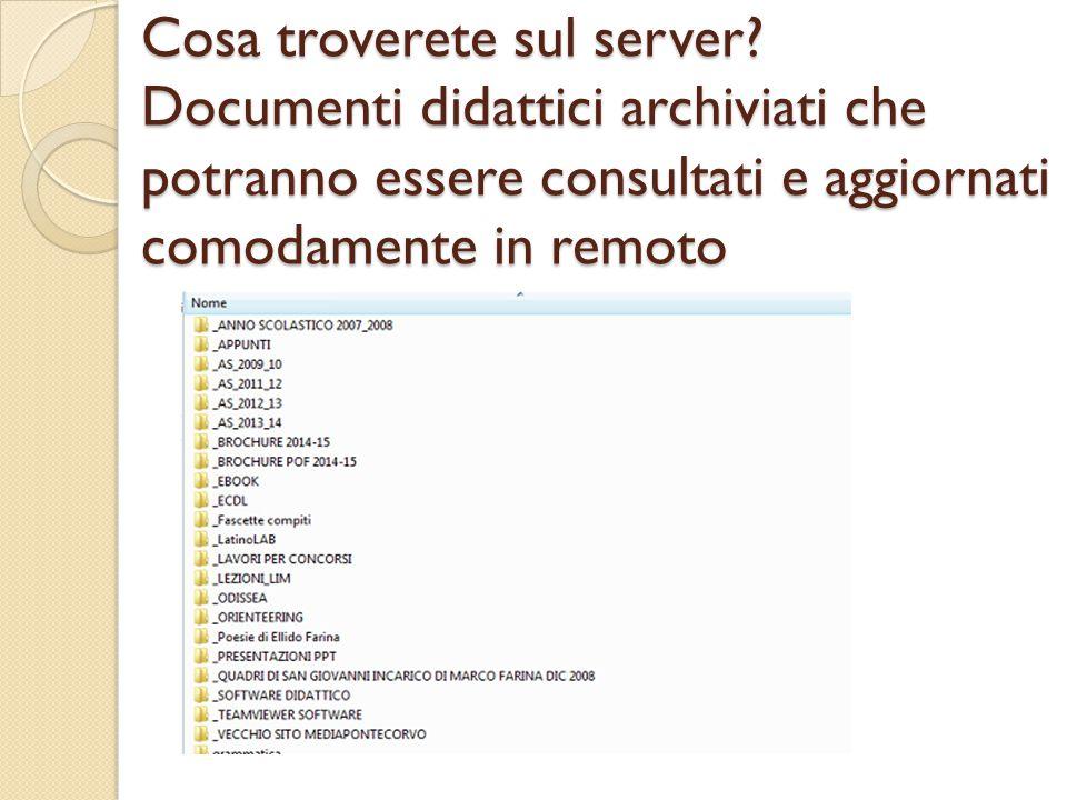 Cosa troverete sul server? Documenti didattici archiviati che potranno essere consultati e aggiornati comodamente in remoto