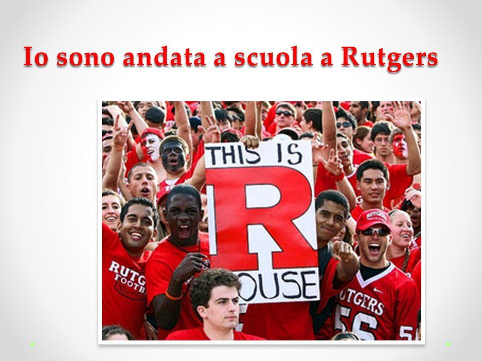 Io sono andata a scuola a Rutgers