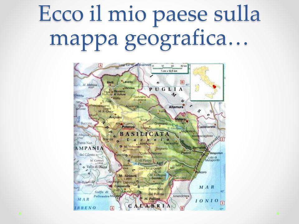 Ecco il mio paese sulla mappa geografica…