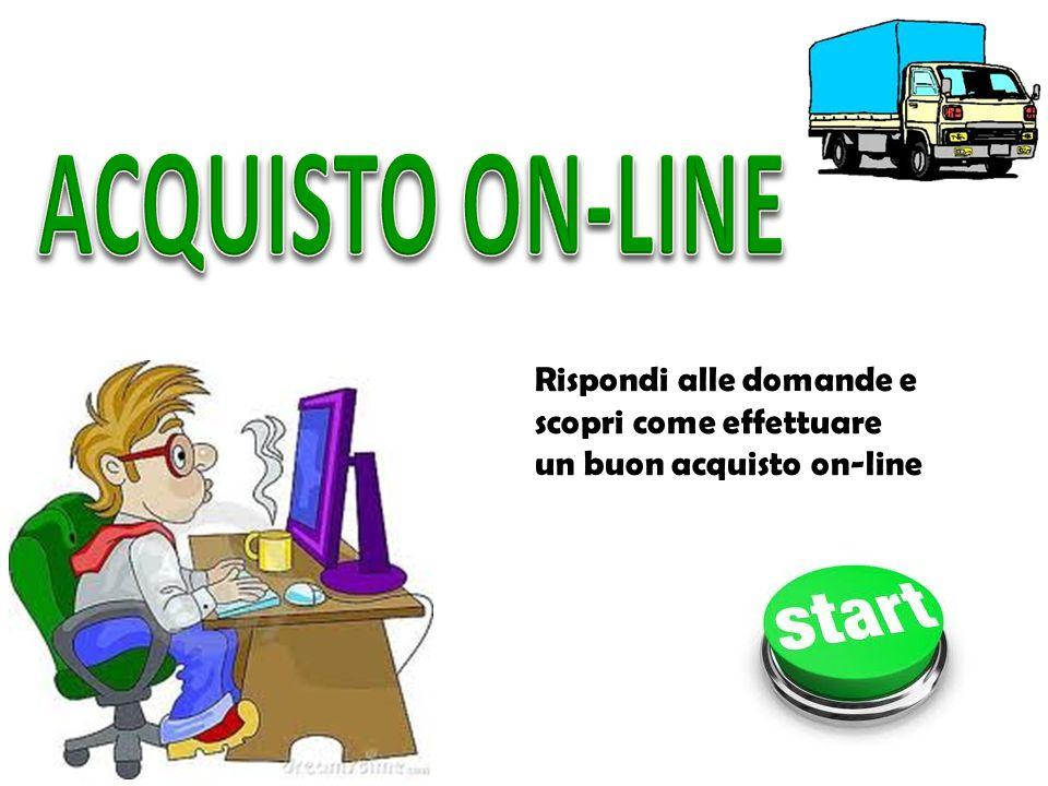 Rispondi alle domande e scopri come effettuare un buon acquisto on-line