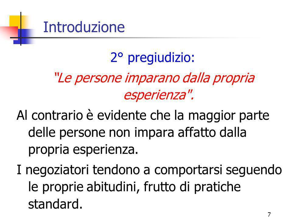 """7 Introduzione 2° pregiudizio: """"Le persone imparano dalla propria esperienza"""