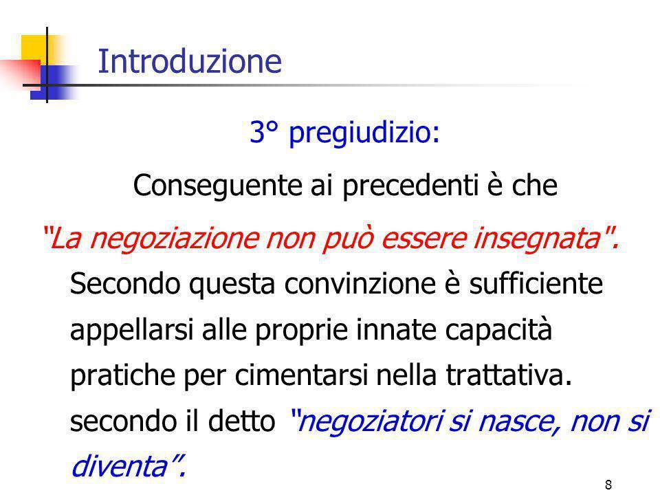 """8 Introduzione 3° pregiudizio: Conseguente ai precedenti è che """"La negoziazione non può essere insegnata"""