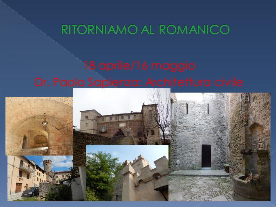 18 aprile/16 maggio Dr. Paolo Sapienza: Architettura civile