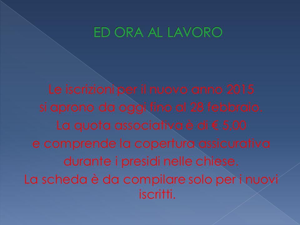 Le iscrizioni per il nuovo anno 2015 si aprono da oggi fino al 28 febbraio. La quota associativa è di € 5,00 e comprende la copertura assicurativa dur