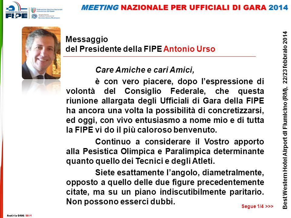 Messaggio del Presidente della FIPE Antonio Urso Care Amiche e cari Amici, è con vero piacere, dopo l'espressione di volontà del Consiglio Federale, c