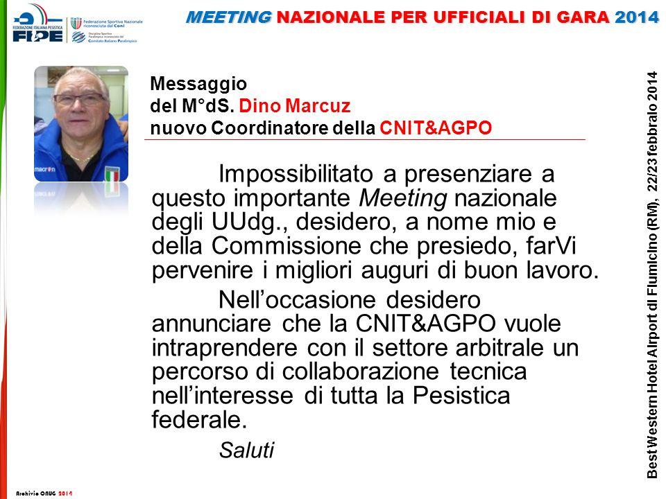 Messaggio del M°dS. Dino Marcuz nuovo Coordinatore della CNIT&AGPO Impossibilitato a presenziare a questo importante Meeting nazionale degli UUdg., de