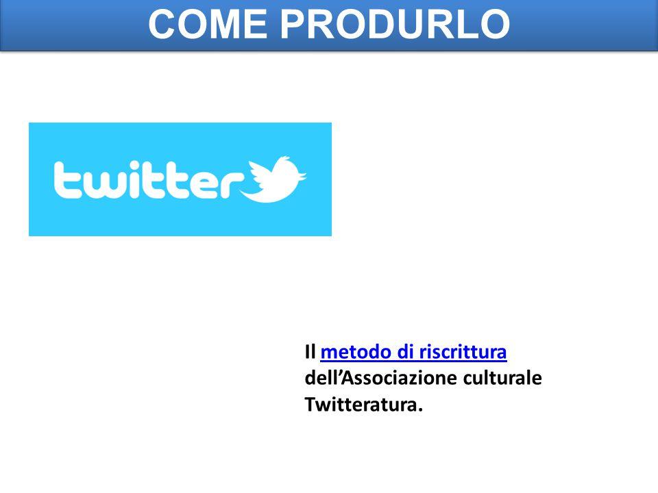 Il metodo di riscrittura dell'Associazione culturale Twitteratura.metodo di riscrittura