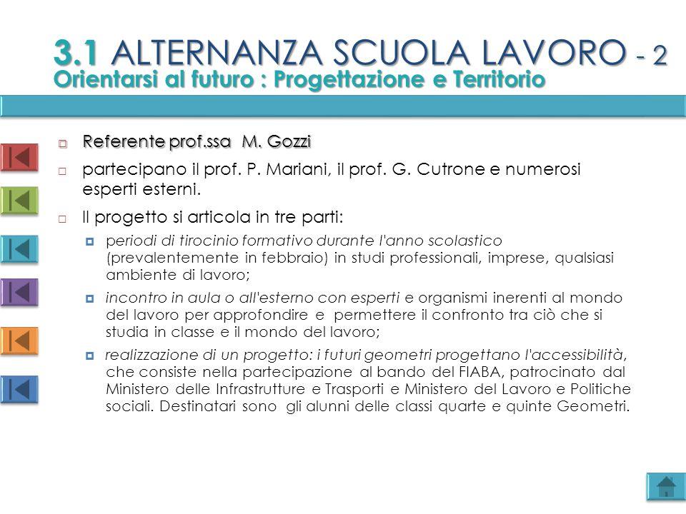  Referente prof.ssa M. Gozzi  partecipano il prof. P. Mariani, il prof. G. Cutrone e numerosi esperti esterni.  Il progetto si articola in tre part
