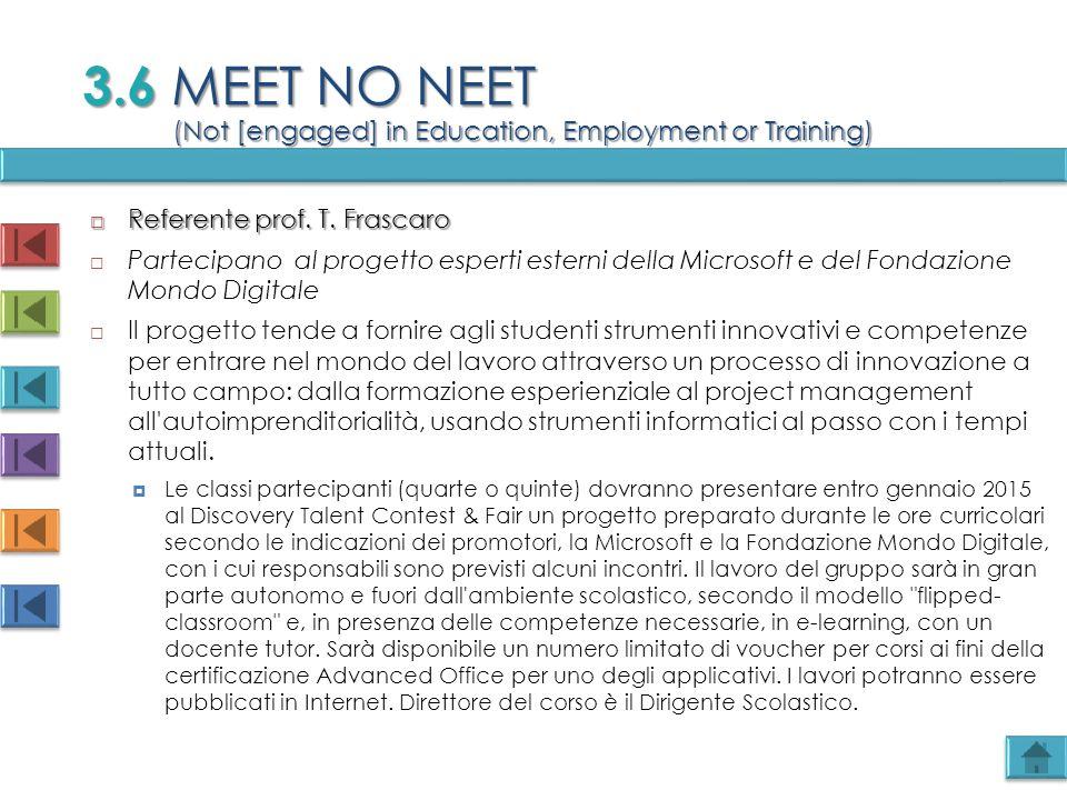  Referente prof. T. Frascaro  Partecipano al progetto esperti esterni della Microsoft e del Fondazione Mondo Digitale  Il progetto tende a fornire