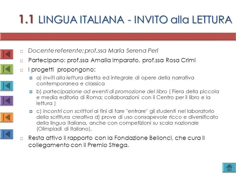 1.1 LINGUA ITALIANA - INVITO alla LETTURA  Docente referente: prof.ssa Maria Serena Peri  Partecipano: prof.ssa Amalia Imparato, prof.ssa Rosa Crimi
