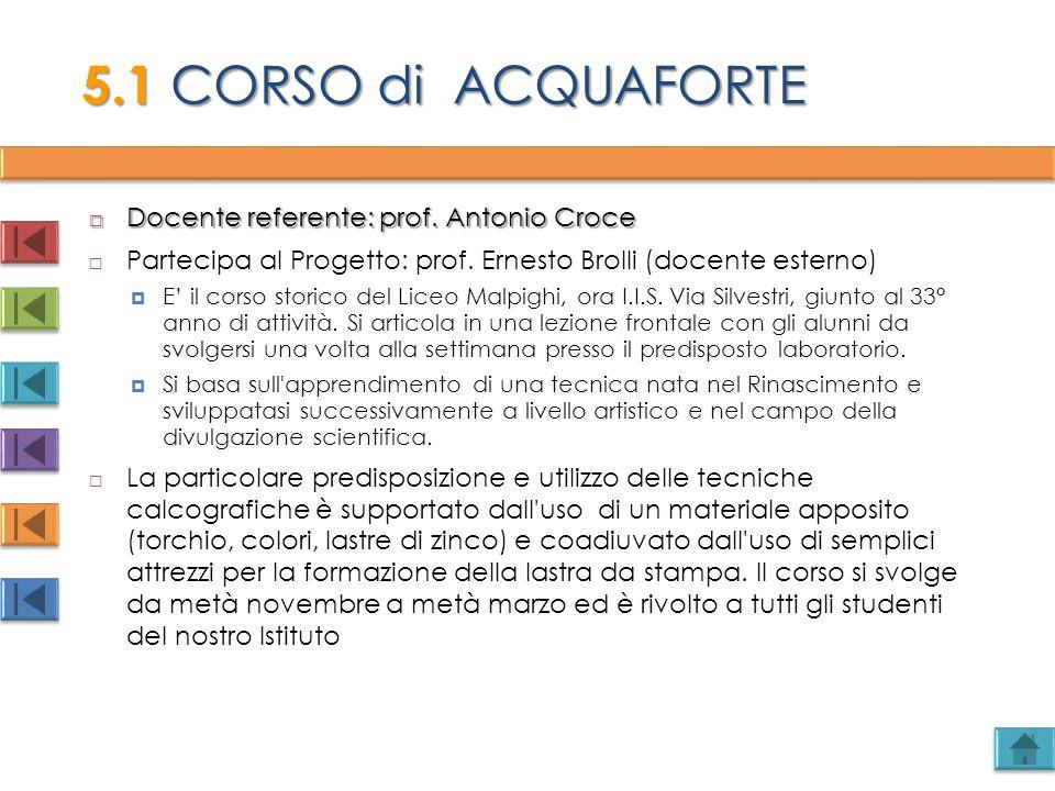  Docente referente: prof. Antonio Croce  Partecipa al Progetto: prof. Ernesto Brolli (docente esterno)  E' il corso storico del Liceo Malpighi, ora