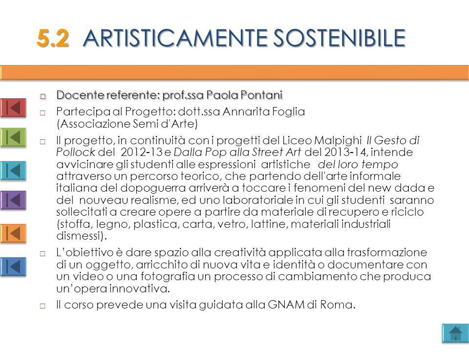  Docente referente: prof.ssa Paola Pontani  Partecipa al Progetto: dott.ssa Annarita Foglia (Associazione Semi d'Arte)  Il progetto, in continuità