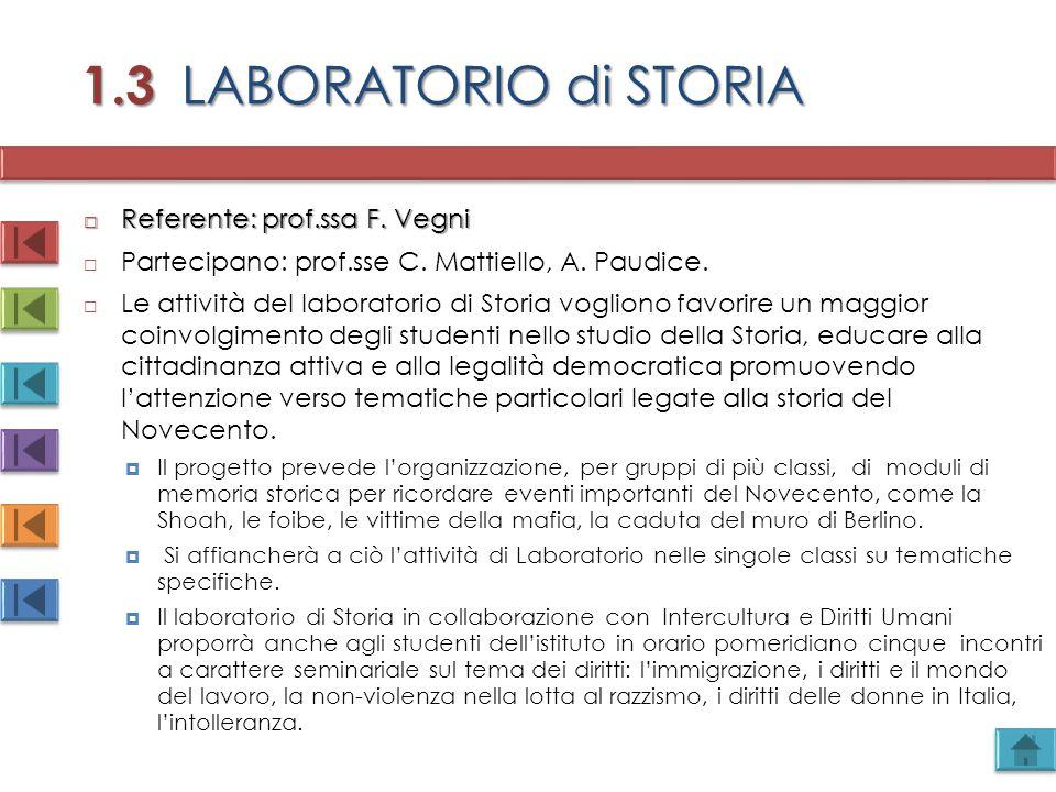 1.3 LABORATORIO di STORIA  Referente: prof.ssa F. Vegni  Partecipano: prof.sse C. Mattiello, A. Paudice.  Le attività del laboratorio di Storia vog