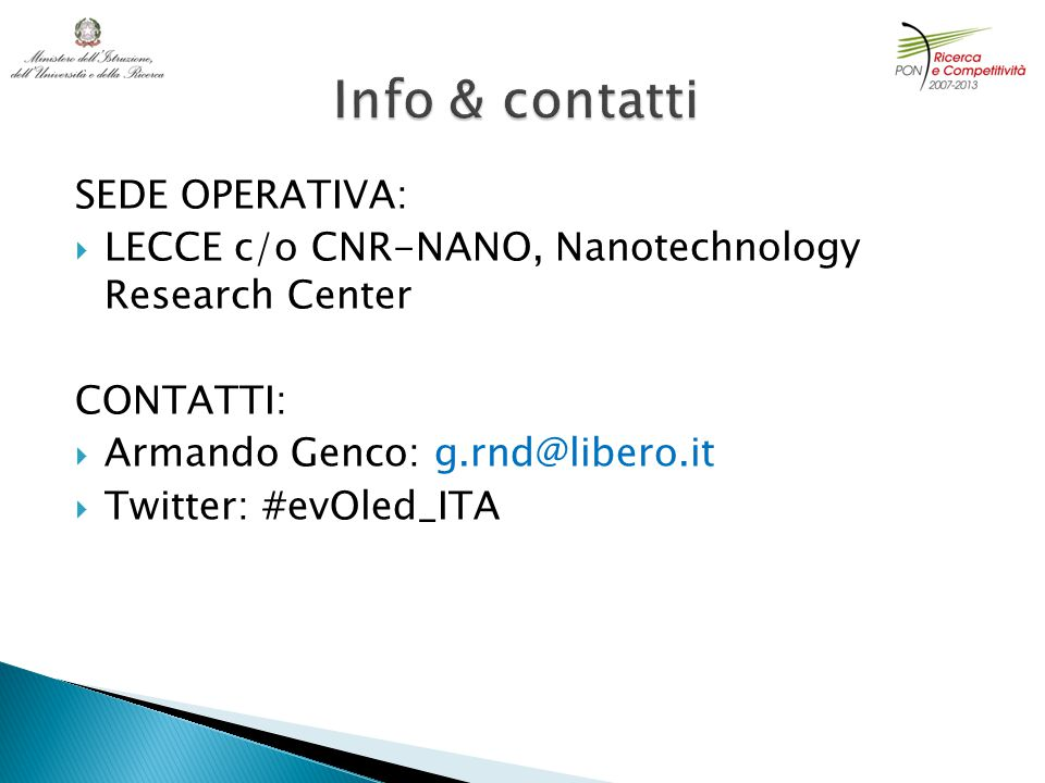 SEDE OPERATIVA:  LECCE c/o CNR-NANO, Nanotechnology Research Center CONTATTI:  Armando Genco: g.rnd@libero.it  Twitter: #evOled_ITA