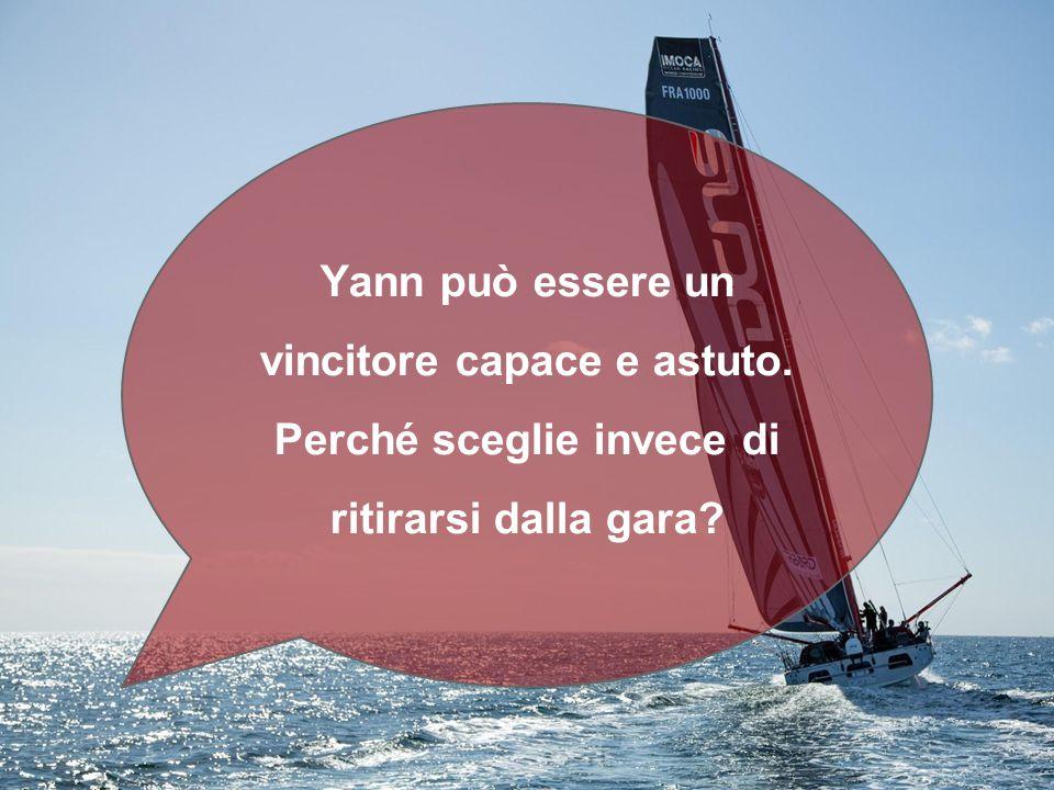 Yann può essere un vincitore capace e astuto. Perché sceglie invece di ritirarsi dalla gara?