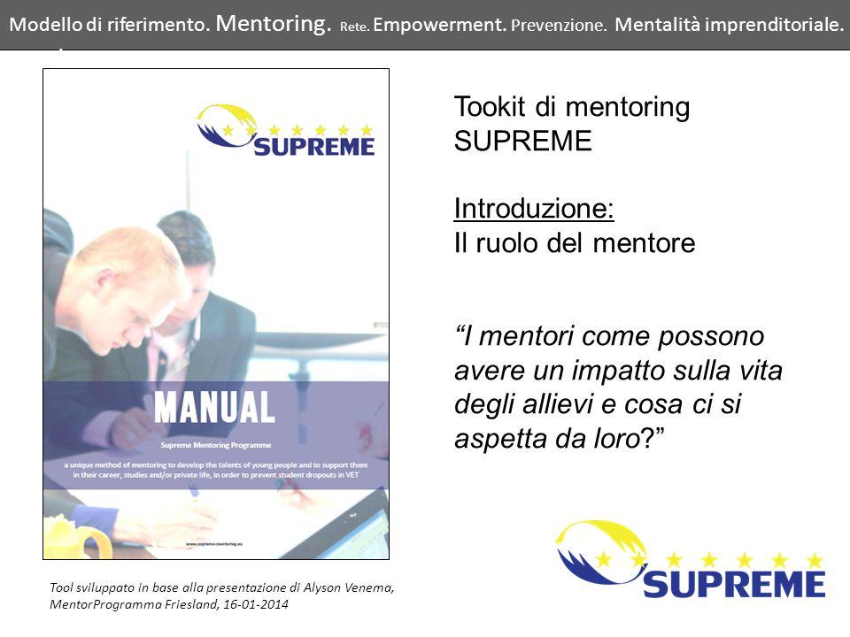 """Tookit di mentoring SUPREME Introduzione: Il ruolo del mentore """"I mentori come possono avere un impatto sulla vita degli allievi e cosa ci si aspetta"""