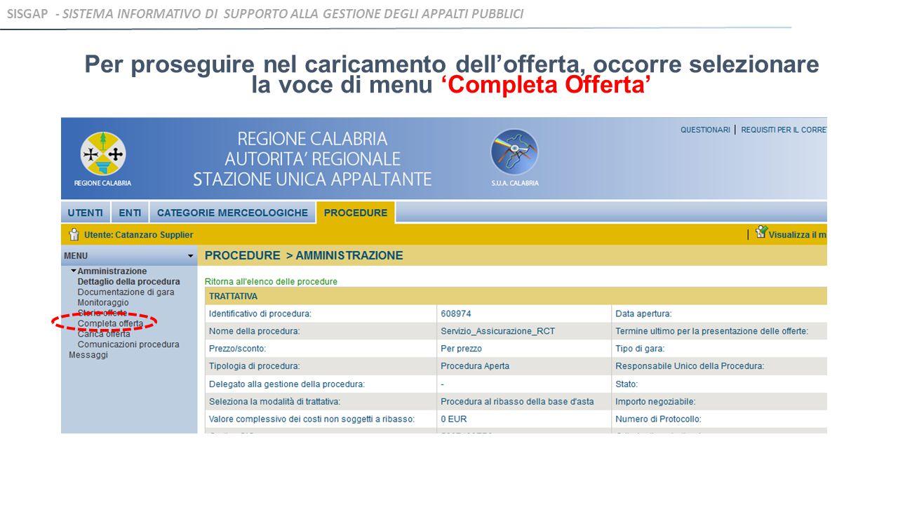 Per proseguire nel caricamento dell'offerta, occorre selezionare la voce di menu 'Completa Offerta' SISGAP - SISTEMA INFORMATIVO DI SUPPORTO ALLA GEST
