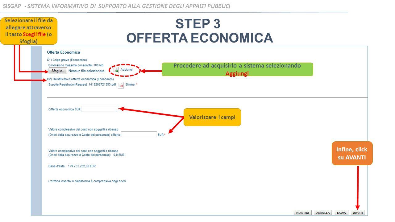 STEP 3 OFFERTA ECONOMICA Selezionare il file da allegare attraverso il tasto Scegli file (o Sfoglia) Procedere ad acquisirlo a sistema selezionando Ag
