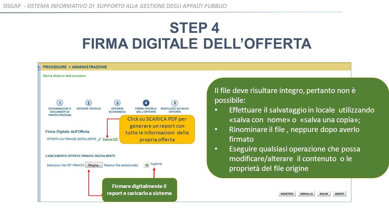 STEP 4 FIRMA DIGITALE DELL'OFFERTA Il file deve risultare integro, pertanto non è possibile: Effettuare il salvataggio in locale utilizzando «salva co