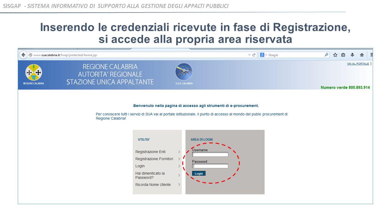 Inserendo le credenziali ricevute in fase di Registrazione, si accede alla propria area riservata SISGAP - SISTEMA INFORMATIVO DI SUPPORTO ALLA GESTIO