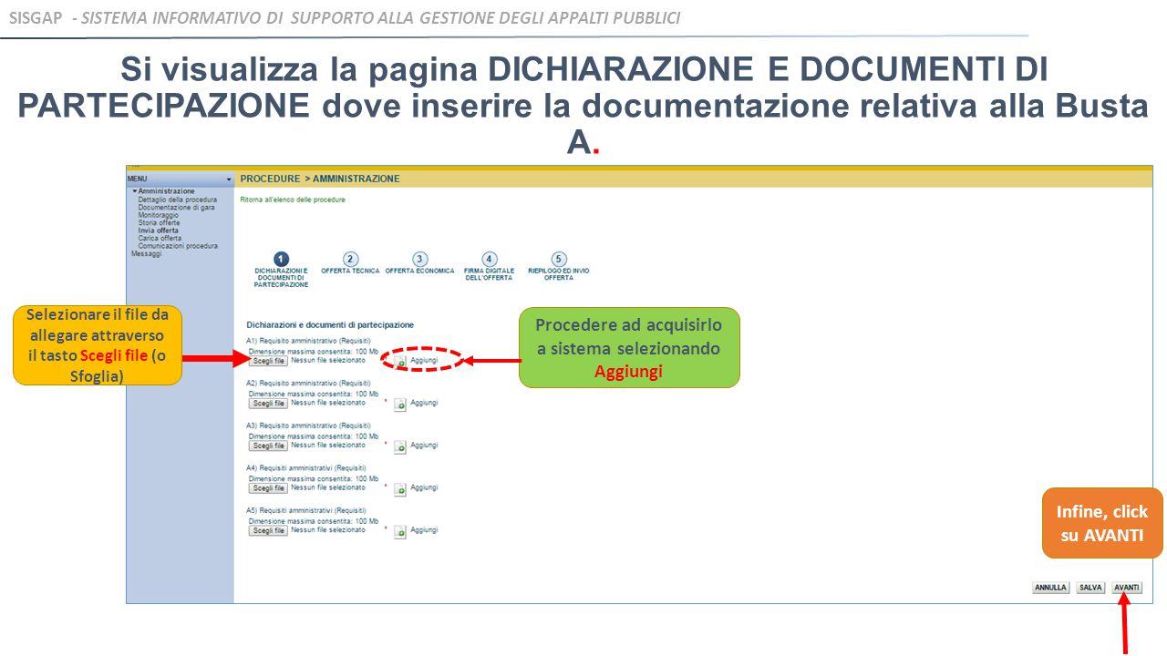 Si visualizza la pagina DICHIARAZIONE E DOCUMENTI DI PARTECIPAZIONE dove inserire la documentazione relativa alla Busta A. Selezionare il file da alle