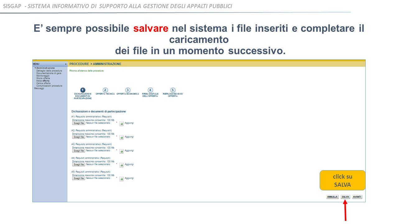 E' sempre possibile salvare nel sistema i file inseriti e completare il caricamento dei file in un momento successivo. click su SALVA SISGAP - SISTEMA