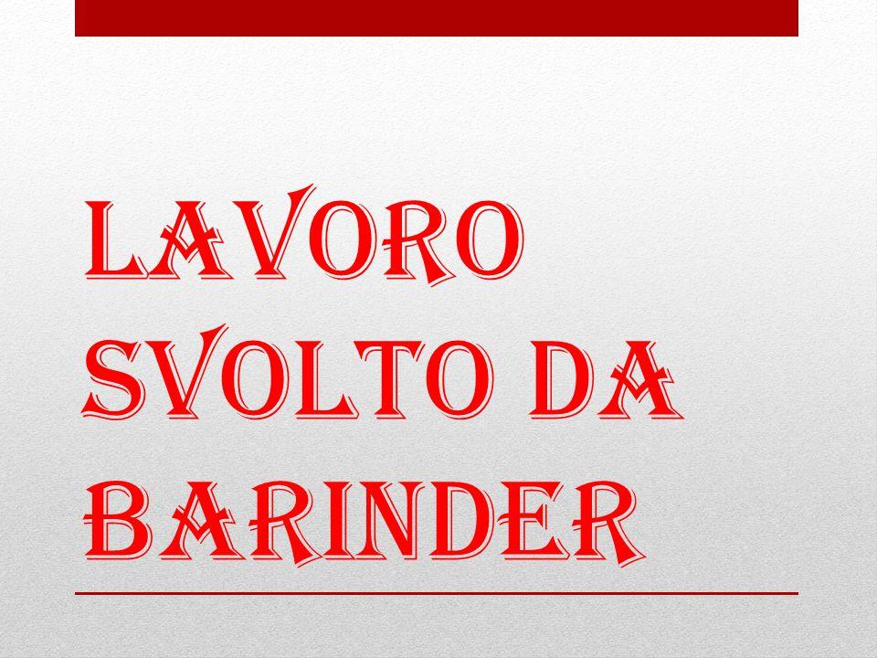 Lavoro svolto da Barinder