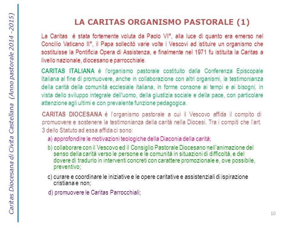 La Caritas è stata fortemente voluta da Paolo VI°, alla luce di quanto era emerso nel Concilio Vaticano II°, il Papa sollecitò varie volte i Vescovi a