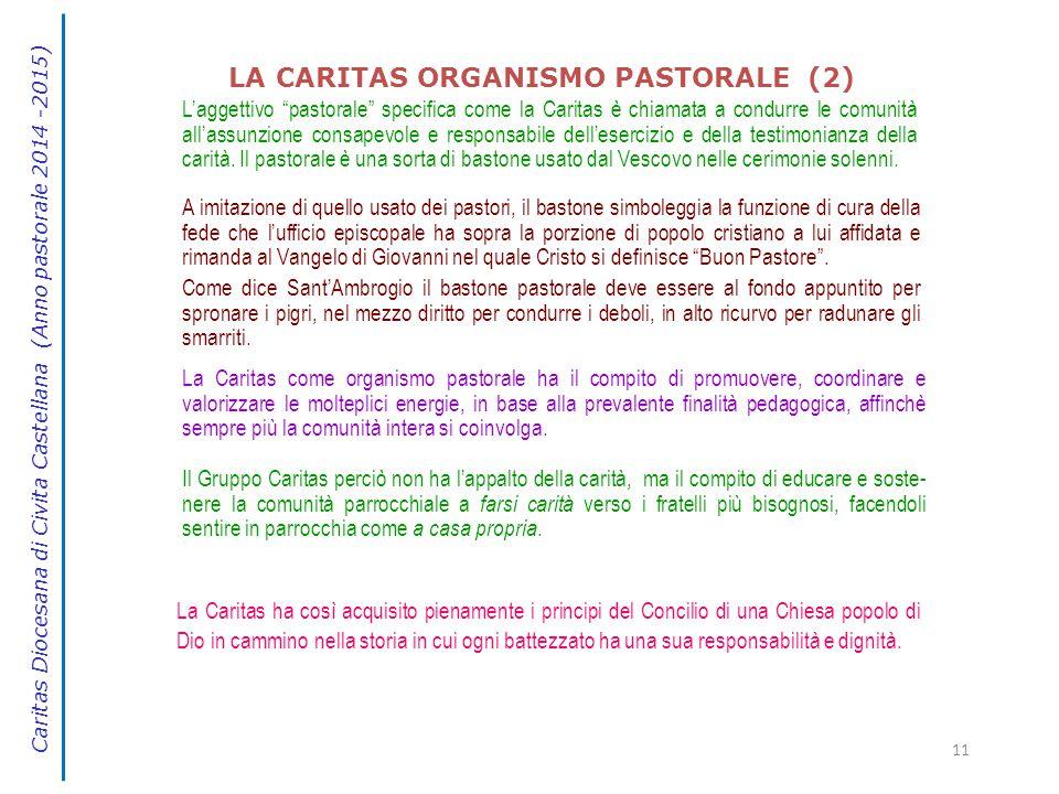 """11 L'aggettivo """"pastorale"""" specifica come la Caritas è chiamata a condurre le comunità all'assunzione consapevole e responsabile dell'esercizio e dell"""