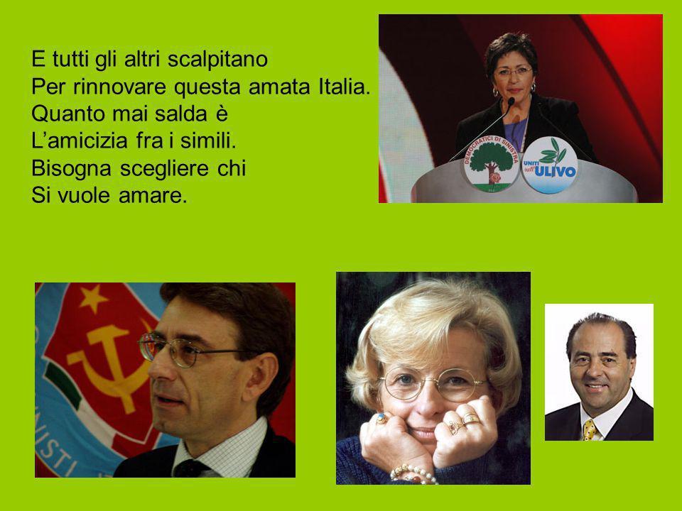 Già D'alema s'aspetta Il massimo incarico Della Repubblica.