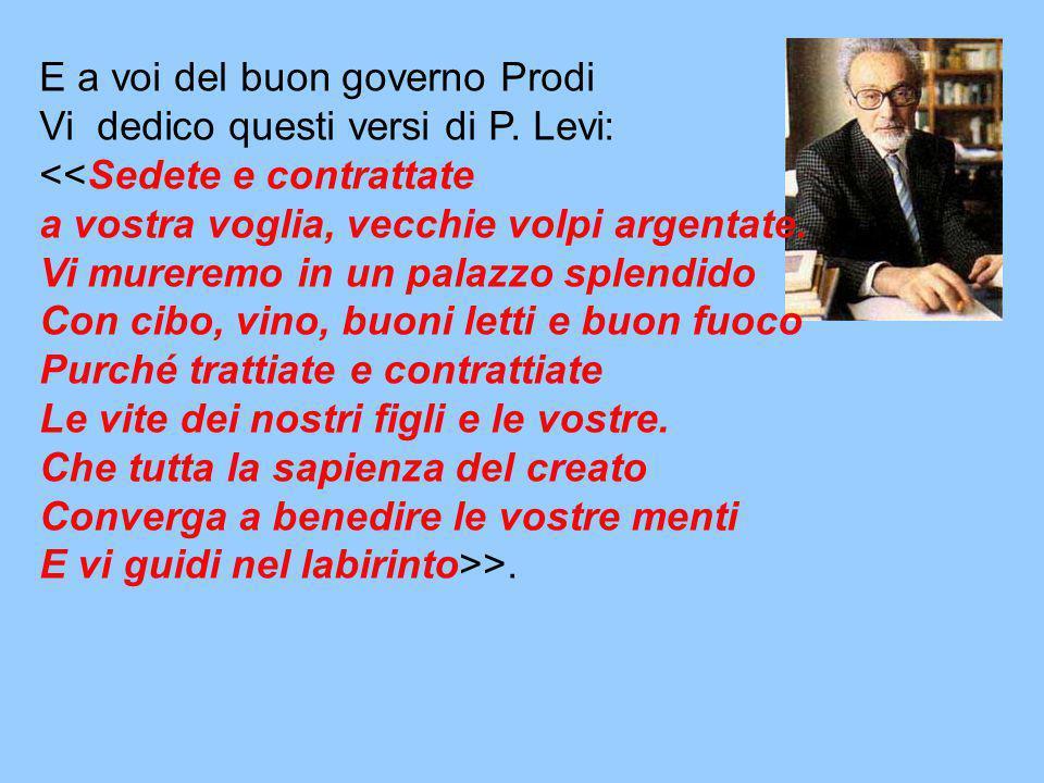 Ecco alcuni politici del centro sinistra che formano la nuova squadra del buon Prodi