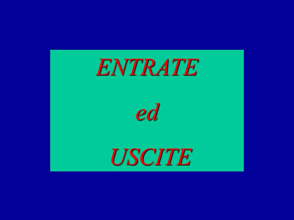 ENTRATEed USCITE USCITE