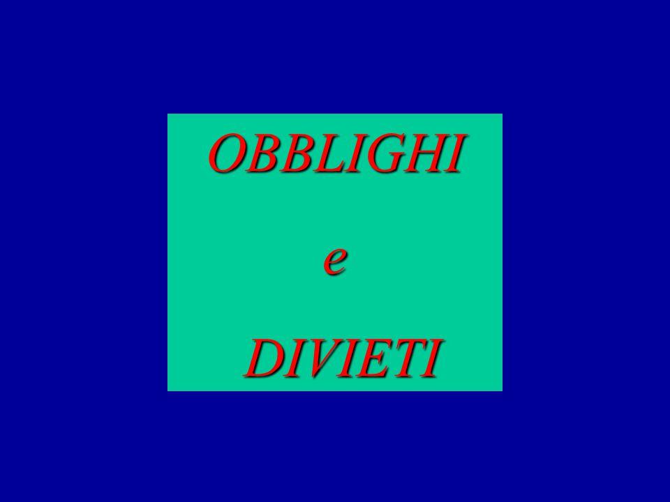 OBBLIGHIe DIVIETI DIVIETI