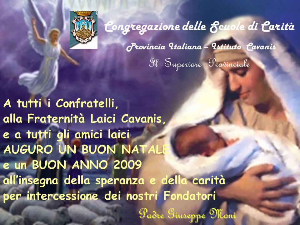 Congregazione delle Scuole di Carità Provincia Italiana – Istituto Cavanis Il Superiore Provinciale A tutti i Confratelli, alla Fraternità Laici Cavan
