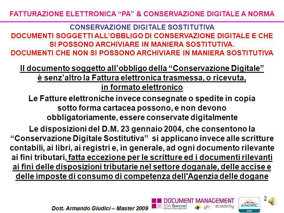 """1 FATTURAZIONE ELETTRONICA """"PA"""" & CONSERVAZIONE DIGITALE A NORMA CONSERVAZIONE DIGITALE SOSTITUTIVA DEFINIZIONE E REQUISITI La conservazione digitale"""