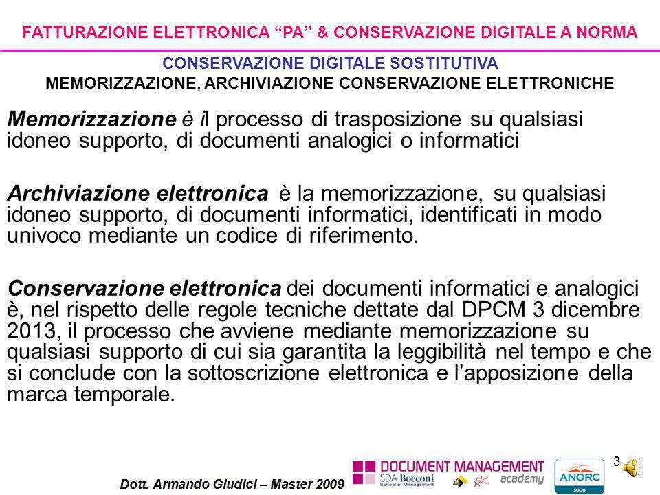 """2 Il documento soggetto all'obbligo della """"Conservazione Digitale"""" è senz'altro la Fattura elettronica trasmessa, o ricevuta, in formato elettronico L"""