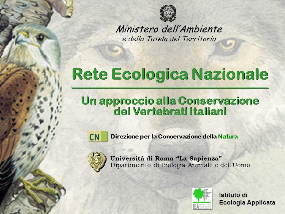 Rete Ecologica Nazionale Un approccio alla Conservazione dei Vertebrati Italiani Rete Ecologica Nazionale Un approccio alla Conservazione dei Vertebra