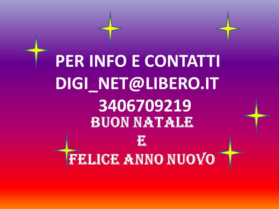 PER INFO E CONTATTI DIGI_NET@LIBERO.IT 3406709219 BUON NATALE E FELICE ANNO NUOVO