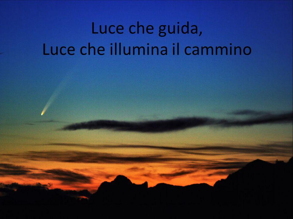 Luce che guida, Luce che illumina il cammino