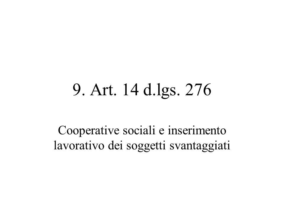 9. Art. 14 d.lgs. 276 Cooperative sociali e inserimento lavorativo dei soggetti svantaggiati